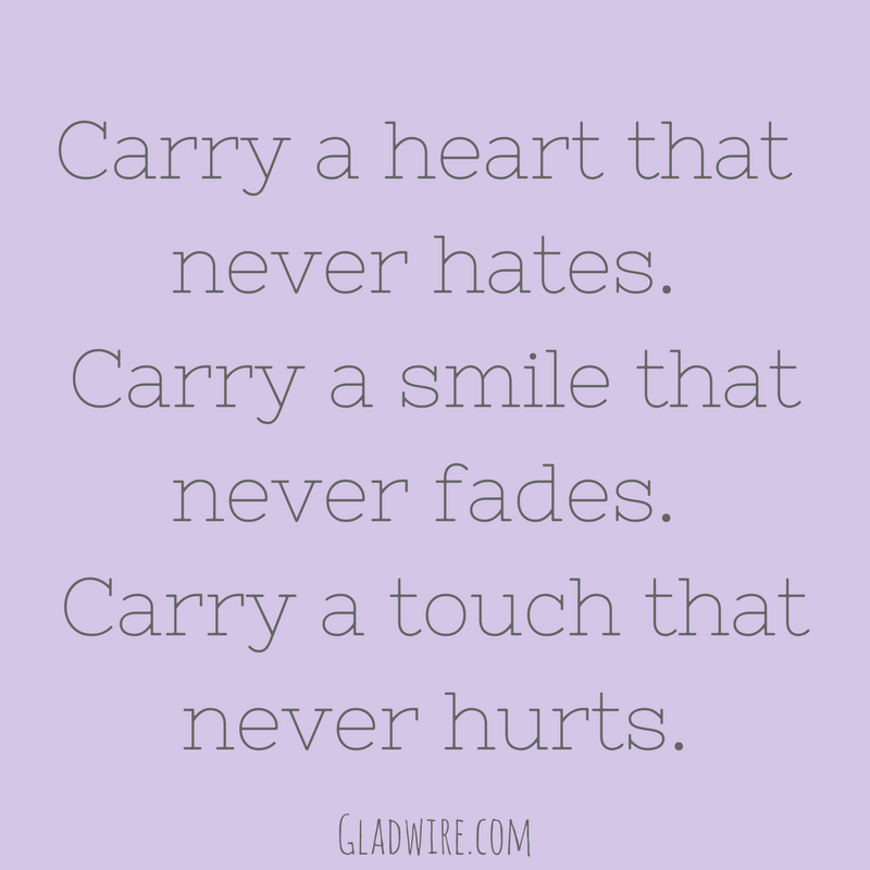 Carry A Heart, Smile, And Touch