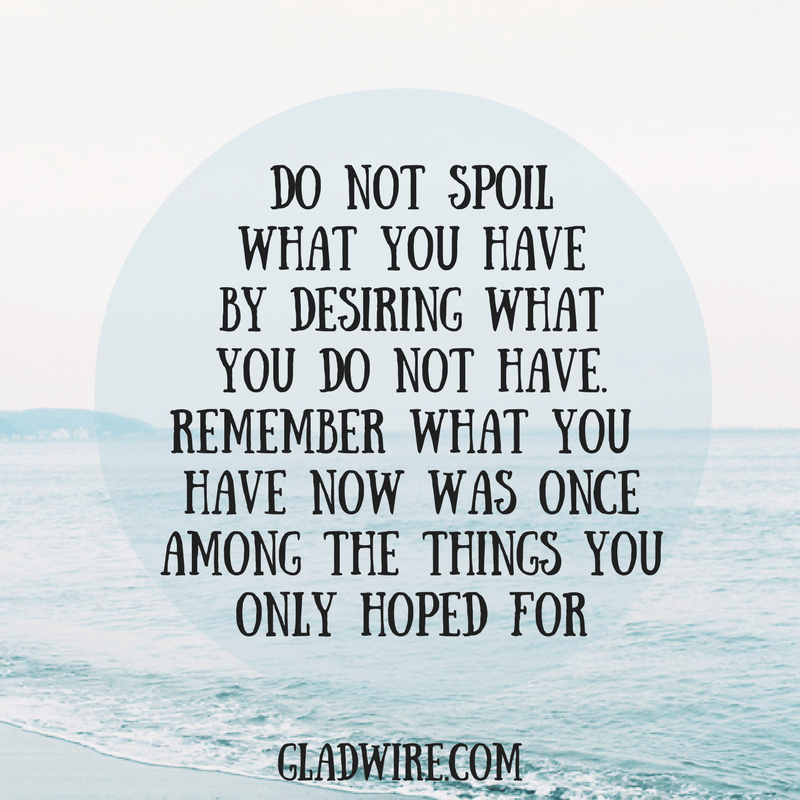 Do not spoil what you have...